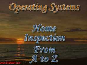Operating Systems Home Inspection from A to Z - DVD Videos. Real Estate Home Inspection, Appraisal, Energy Saving Home Improvements.